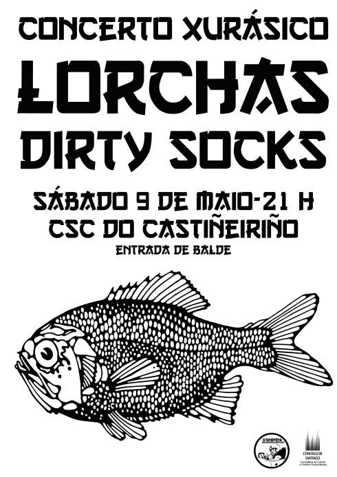 Lorchas e Dirty Socks, no CSC do Castiñeiriño